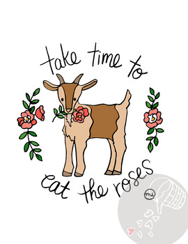 "Funny Hand-drawn Inspirational ""Take time to eat the Roses"" Goat Poster"