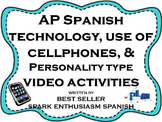 AP Spanish Technology, Use of Cell Phones & Personality Type Video Activities