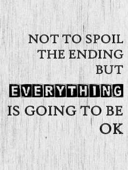 Posters for Secondary Classrooms - Everything is Going to be OK