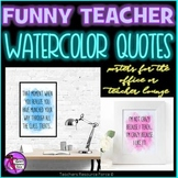 Funny Teacher Watercolor Quote Posters for your office or the teacher's lounge