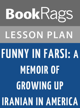Funny in Farsi: A Memoir of Growing Up Iranian in America Lesson Plans