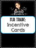 Fur Trade Incentive Cards