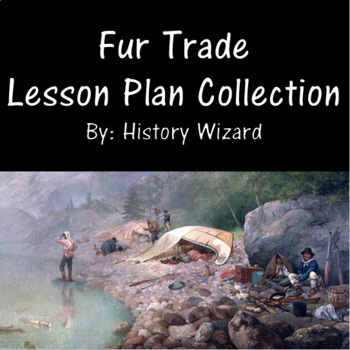 Fur Trade Lesson Plan Collection
