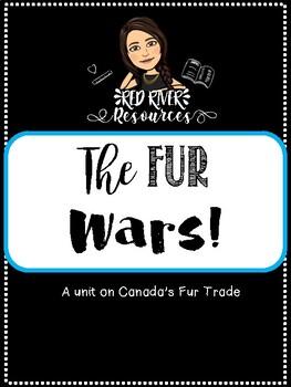 Fur Wars! Unit on Canadian Fur Trade
