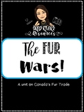 Fur Wars! Unit on Canadian Fur Trade