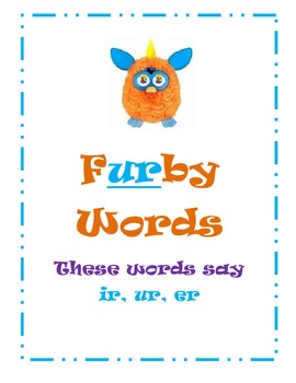 """Furby Words"" (-ir, -ur, -er Bossy R words)"