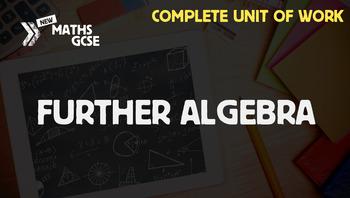 Further Algebra - Complete Unit of Work