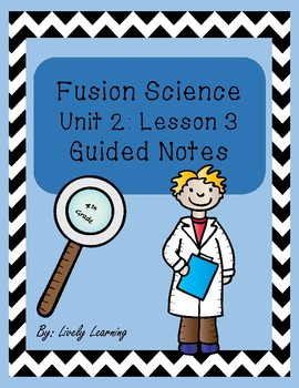 Fusion Science Ohio Unit 2 Lesson 3 Guided notes