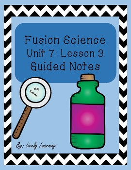 Fusion Science Unit 7 Lesson 3 Guided Notes