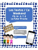Futur Proche Project - Writing les Textos - Ce weekend