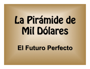 Spanish Future Perfect $1000 Pyramid Game