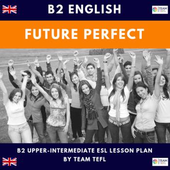 Future Perfect B2 Upper-Intermediate Lesson Plan For ESL