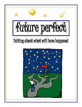 Future Perfect:  Notes and Activities