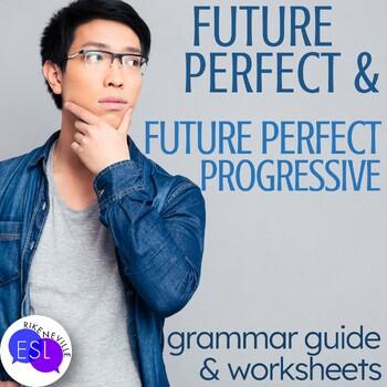 Future Perfect and Future Perfect Progressive: Grammar Guides