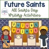 Saints: All Saints Day Writing Activities