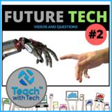 Future Tech #2 Videos & Questions Activity
