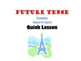 Future Tense, Le Futur, Formation (Regular & Irregular): French Quick Lesson