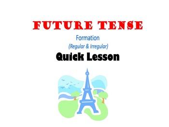 Future Tense, Le Futur, Formation (Regular & Irregular): F