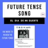 Future Tense Song in Spanish: El Dia de mi Suerte