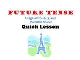Future Tense, Le Futur, Usage (SI & QUAND): French Quick Lesson