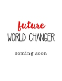 Future World Changer Coming Soon