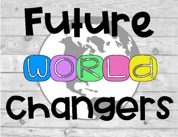 Future World Changers Classroom Sign