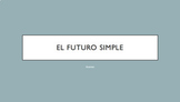 Futuro Simple   Future Tense in Spanish PowerPoint, Practice, Activities & Song