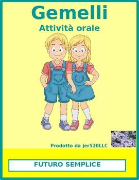 Futuro irregolare (Irregular Future tense) Gemelli Twins Speaking activity