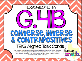 G.4B: Converse, Inverse & Contrapositives TEKS Aligned Task Cards! (Geometry)