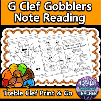 Music Worksheets: Treble Clef Note Reading {G Clef Gobblers Turkeys}