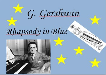 G. Gerschwin and Rhapsody in Blue - Unique active listening