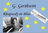 G. Gerschwin and Rhapsody in Blue - Unique active listening