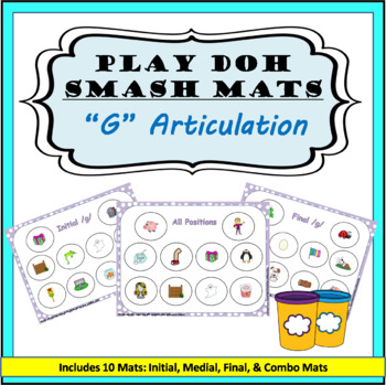 G Sound Articulation Play Doh Smash Mats: Initial, Medial, Final & All Positions
