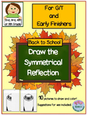 "G/T and Early Finishers Back to School ""Draw the Symmetry Reflection""Gr. 2,3,4,5"