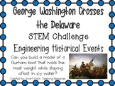 G. Washington Crosses Delaware ~ Engineering Historical Events ~ STEM Challenge