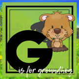 G is for Groundhog Themed Lesson Plans (one week)