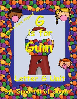 G is for Gum (Letter G Unit)