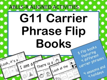 ABLLS-R ALIGNED ACTIVITIES G11 Carrier Phrase Labeling Flip Books