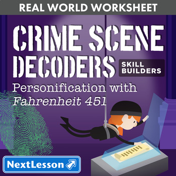 G9-10 Personification with 'Fahrenheit 451' - Crime Scene Decoder Skill Builder