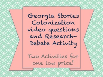 Georgia Colonization Lesson: Video Questions and Debate