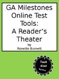 GA Milestones Online Testing Tools Reader's Theater