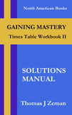 GAINING MASTERY: Times Table Workbook II - Solutions Manual