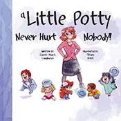 A Little Potty Never Hurt Nobody!