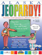 Alaska Jeopardy!: Answers & Questions About Our State!