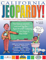 California Jeopardy ! : Answers & Questions About Our State!