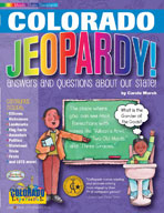 Colorado Jeopardy ! : Answers & Questions About Our State!