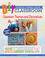 DIY Classroom:  Classroom Themes and Decoratives for the Do-It-Yourself Teacher