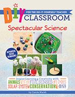 DIY Classroom:  Spectacular Science for the Do-It-Yourself Teacher