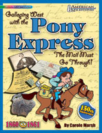 """Galloping West with the Pony Express!: """"The Mail Must Go Through!"""""""