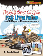 "Gulf Coast Oil Spill: ""Poor Little Pelican"" + A KidReports Photo-Documentary"